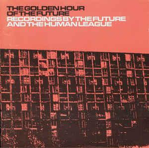 The Human League/The Future - The Golden Hour Of The Future 2LP